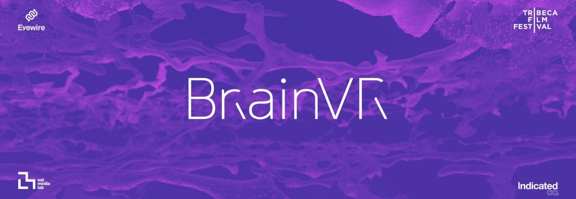 BrainVR, Alex Norton, Eyewire, Fluid Interfaces, MIT Media Lab